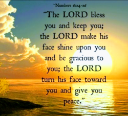 The Lord bless you and keep you